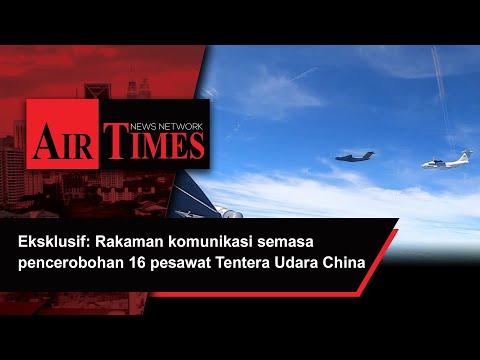 Eksklusif: Rakaman komunikasi semasa pencerobohan 16 pesawat Tentera Udara China
