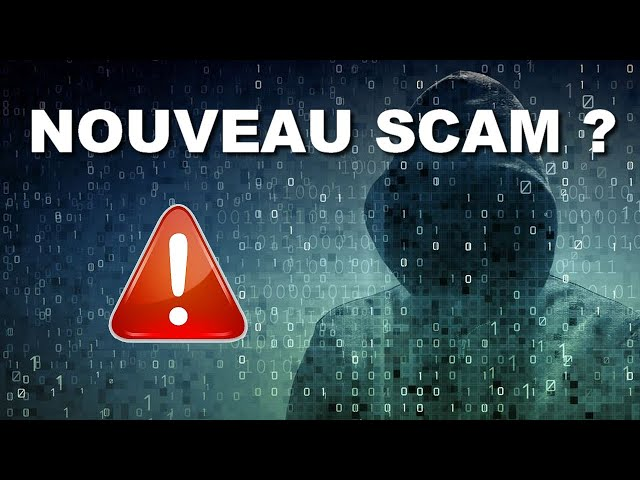 ATTENTION A CE NOUVEAU SCAM !