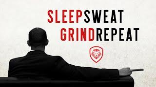 Best Motivational Video 2018 - Sleep Sweat Grind Repeat