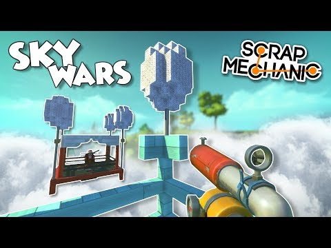 SKY WARS! FLOATING BATTLE PLATFORMS with BALLOONS! - Scrap Mechanic Multiplayer Monday