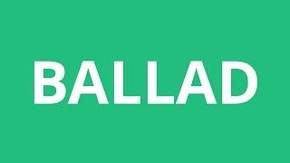 How To Pronounce Ballad - Pronunciation Academy