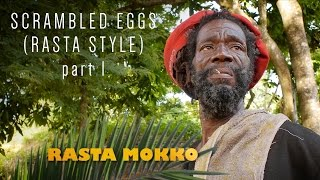 Scrambled Eggs (Rasta Style) part 1