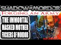 Middle Earth: Shadow of Mordor: Forging an Army - THE IMMORTAL MASKED MEN OF MORDOR