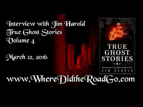 Jim Harold:  True Ghost Stories Vol 4 - March 12, 2016