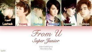 Super Junior (슈퍼주니어) – From U (너로부터) (Color Coded Lyrics) [Han/Rom/Eng]