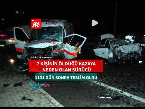 7 kişinin ölümüne neden olan ve kırmızı bültenle aranan sürücü, 1131 gün sonra teslim oldu