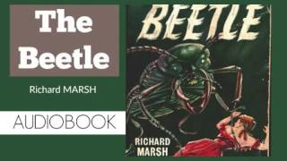 The Beetle by Richard Marsh - Audiobook ( Part 1/2 )