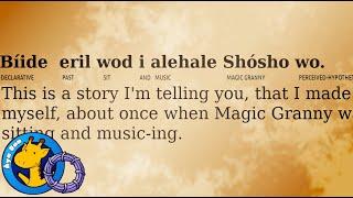 Wohiya Wodedide Shósho Bethu – A Little Story about Magic Granny (Áya Dan / Láadan)