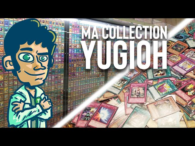 TOUTE MA COLLECTION YUGIOH