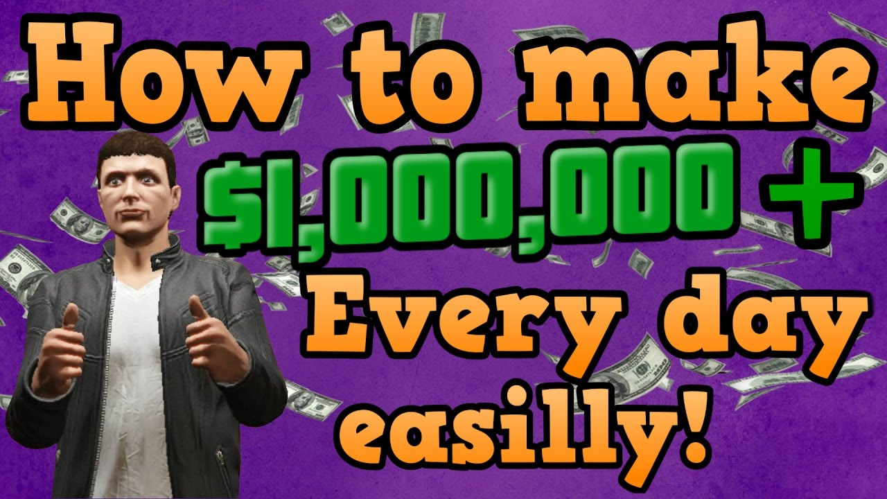 GTA online guides - How to earn $1,000,000+ The lazy mans way!