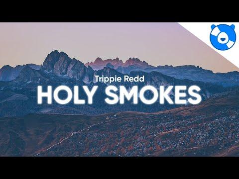 Trippie Redd – Holy Smokes (Clean – Lyrics) feat. Lil Uzi Vert