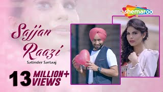 New Punjabi Songs 2016 Satinder Sartaaj al Sajjan Raazi Latest Punjabi Songs