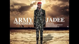 Jadee - Army Of Praisers #‎NEW‬ ‪#‎MUSIC‬ ‪#‎TUESDAY‬ JANUARY 12, 2016