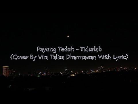 Payung Teduh - Tidurlah (Cover By Vira Talisa Dharmawan)