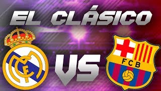 REAL MADRID VS BARCELONA | EL CLÁSICO | FIFA 18