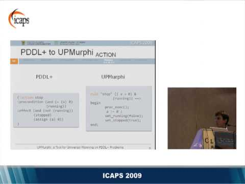 UPMurphi: a Tool for Universal Planning on PDDL+ Problems (Daniele Magazzeni, at ICAPS 2009)