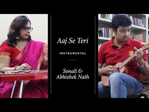 Aaj Se Teri Instrumental | Sonali Nath & Abhishek Nath