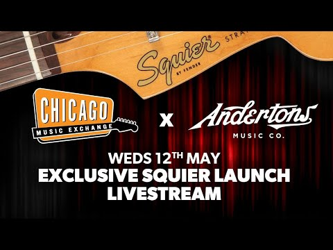 🔴 Andertons & Chicago Music Exchange Exclusive Squier Launch Livestream!