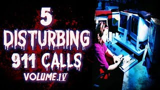5 Real 911 Calls | Vol.4 | Real Scary 911 Calls | Creepy 911 Calls | True Scary 911 Calls
