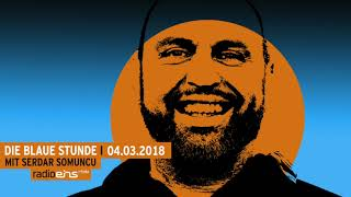 Die Blaue Stunde #62 vom 04.03.2018 mit Christoph Nix & Serdar Somuncu