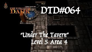 Under the Tavern - Level 5 - Area 4/14 - Damp Library DTD#064