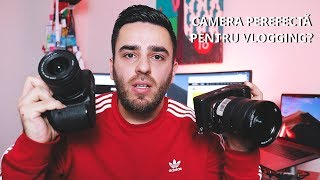 Camera mea perfectă pentru vlogging: Sony sau Canon?