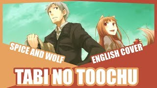 Tabi No Tochuu Spice And Wolf Op English Feat Eric H