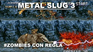 GamesOfBastards - Metal Slug 3 #Zombies con regla.