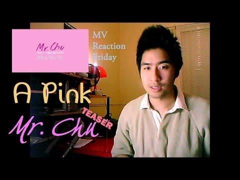 A Pink - Mr. Chu [Teaser MV] (MV Reaction Friday)