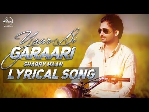 Yaar Di Garaari (Lyrical Video)   Sherry Maan   Latest Punjabi Song 2016   Speed Records