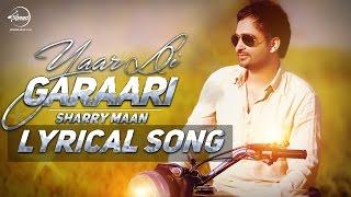 yaar di garaari lyrical video sherry maan latest punjabi song 2016 speed records
