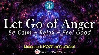 Anger Management Music: 'Let Go of Anger' - Calming, Behavior Change, Positivity, Soothing