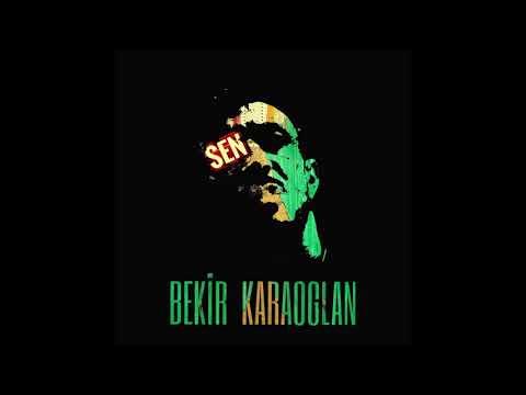 Bekir Karaoglan - Sen ( Full Albüm )