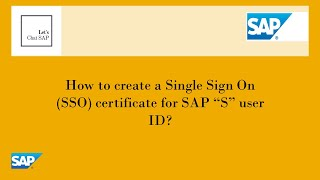 How to create SAP S user ID - SSO Certificate