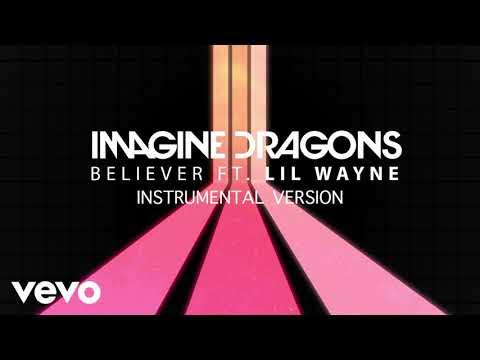 Imagine Dragons - Believer ft. Lil Wayne (Instrumental Version)