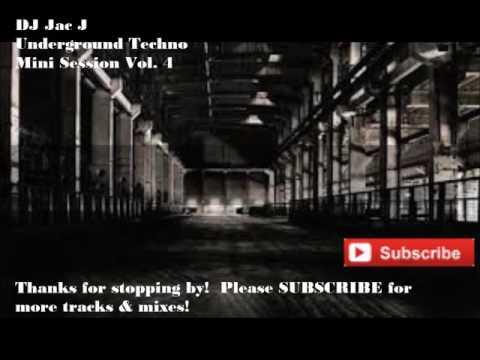DJ Jac J - Underground Techno Mini Session Vol. 4