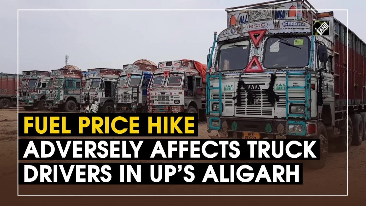 Fuel price hike adversely affects truck drivers in UP's ...