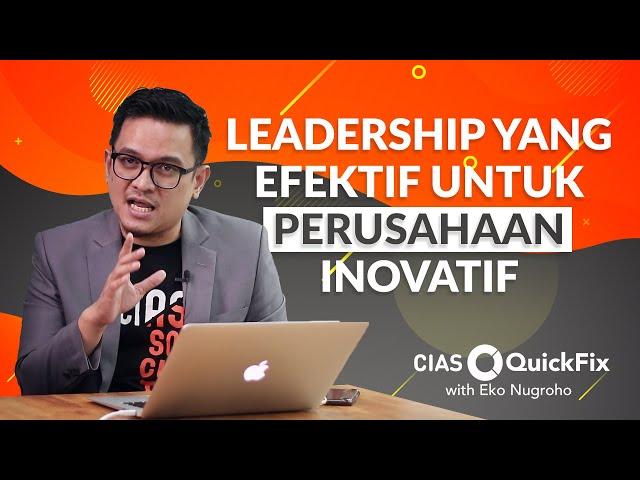Perusahaan Inovatif Berawal dari Leadership yang Efektif