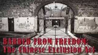 Barred From Freedom: The Chinese Exclusion Act of 1882