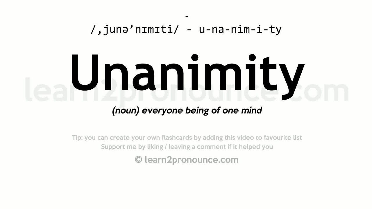 Unanimity Pronunciation And Definition