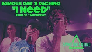 "Famous Dex x Pachino - ""I Need"" (OFFICIAL MUSIC VIDEO) 