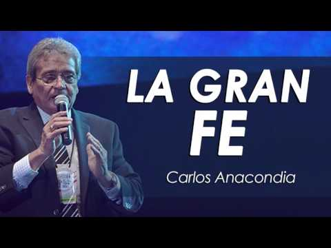 Carlos Anacondia | LA GRAN FE | Prédica del Evangelista Carlos Anacondia 2016