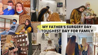 MY FATHER'S SURGERY DAY , TOUGHEST DAY FOR OUR FAMILY  SidraMehran VLOGS