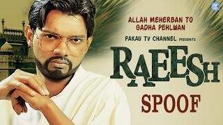 Raees Movie Spoof | Hindi Comedy Video | Raeesh | Pakau TV Channel