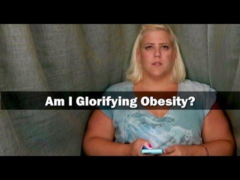Am I Glorifying Obesity?