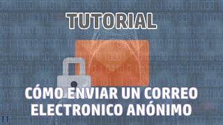[Tutorial] Cómo enviar un email o correo electronico anónimo