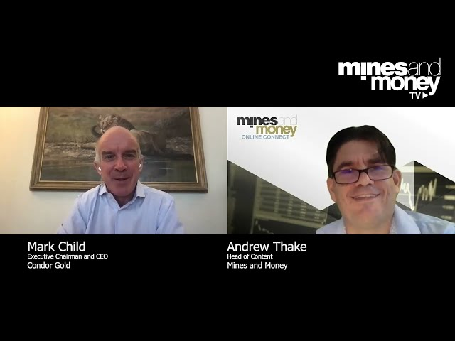 Mines and Money TV - Mark Child, Executive Chairman and CEO of Condor Gold (AIM: CNR)
