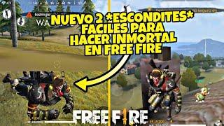 NUEVOS 2 *ESCONDITES* FACILES PARA SER INMORTAL EN FREE FIRE