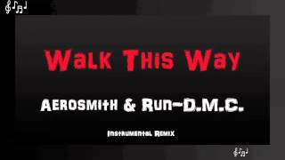 Walk This Way Instrumental Remix - Aerosmith and Run DMC