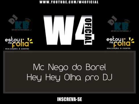 Mc Nego Do Borel - Hey Hey Olha Pro DJ [DJ CABELINHO]